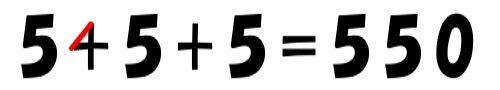 「5 + 5 + 5 = 550」 1本線を引いて式を完成させてください