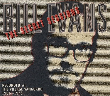 Bill Evans The Secret Sessions