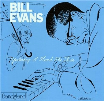 Bill Evans Yesterday I Heard The Rain