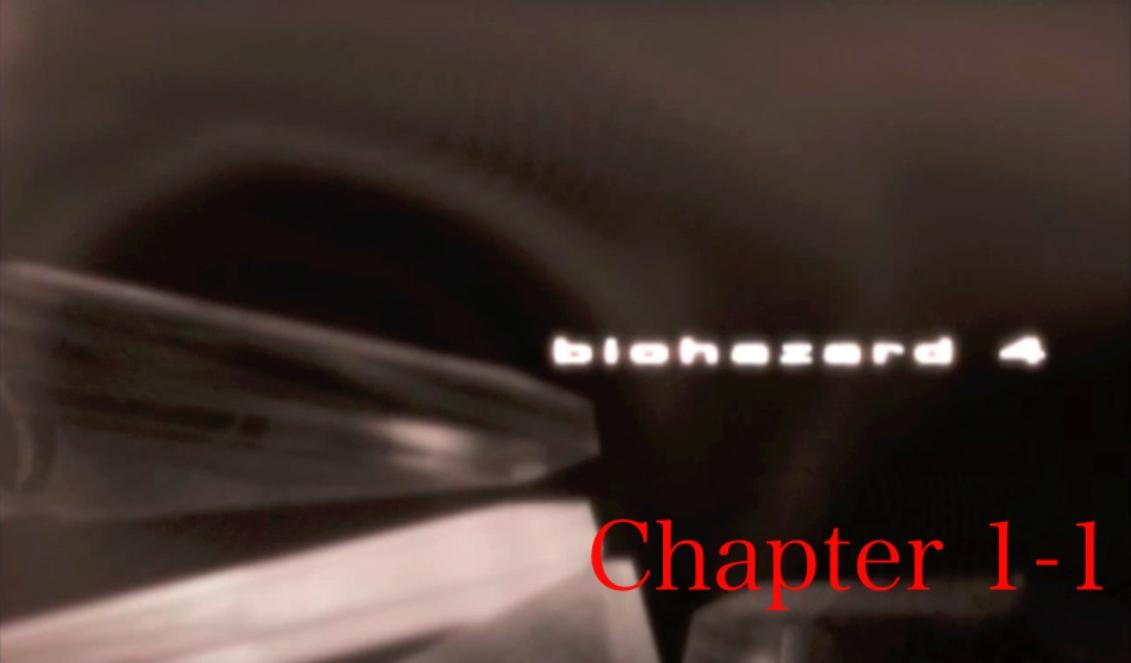 『バイオハザード4』「chapter1-1」