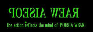 [Re:poesia] the action reflects the mind of-POESIA WEAR-